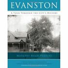 Evanston: A Tour Through the City's History by Margery Blair Perkins (Paperback / softback, 2013)