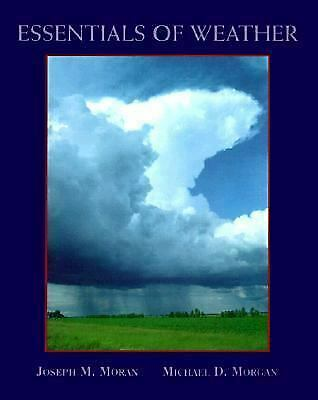 Essentials of Weather by Moran, Joseph M. -ExLibrary