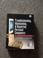 Troubleshooting, Maintaining, and Repairing Personal Computers : A Technician's Guide by Stephen J. Bigelow (1995, Paperback)