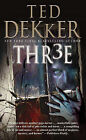 Thr3e by Ted Dekker (Paperback / softback)