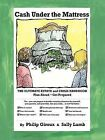 Cash Under the Mattress: The Ultimate Estate and Crisis Handbook by Philip Giroux, Sally Lamb (Paperback, 2011)