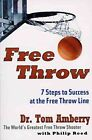 Free Throw: 7 Steps to Success at the Free Throw Line by Tom Amberry, Philip Reed (Paperback, 1997)
