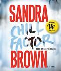 Chill Factor by Sandra Brown (2008, CD, Abridged)