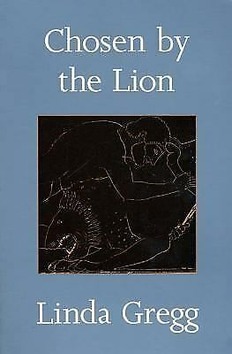 Chosen by the Lion: Poems by Gregg, Linda