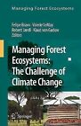 Managing Forest Ecosystems: Managing Forest Ecosystems : The Challenge of Climate Change 17 (2008, E-book)