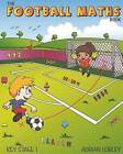 The Football Maths Book: A Key Stage 1 Maths Book for Young Soccer Fans by Adrian Lobley (Paperback / softback, 2015)