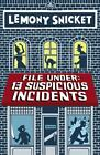 File Under - 13 Suspicious Incidents by Lemony Snicket (2014, Hardcover)