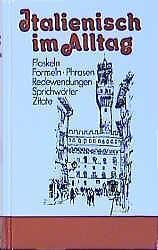 Italienisch im Alltag von Alfred Sellner (2010, Gebundene Ausgabe)