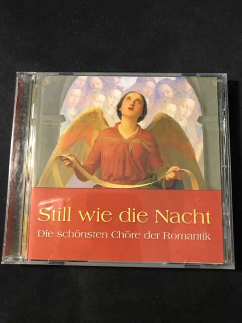 Still wie die Nacht - Die schönsten Chöre der Romantik CD Neuwertig #631