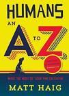 Humans: An A-Z by Matt Haig (Paperback, 2015)