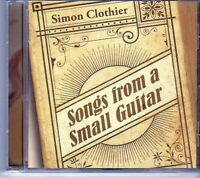 (EK277) Simon Clothier, Songs From A Small Guitar - 2010 CD