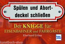 Fachbuch Der Knigge für Eisenbahner und Fahrgäste Die originellsten Schilder NEU
