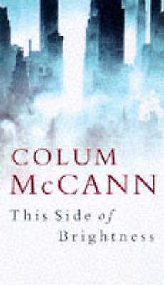 """AS NEW"" This Side Of Brightness, McCann, Colum, Book"