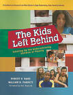 The Kids Left Behind: Catching Up the Underachieving Children of Poverty by Dr Robert D Barr, William H Parrett (Paperback / softback, 2010)