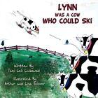 Lynn Was a Cow Who Could Ski 9781424196265 by Tami Leli Linkowski Book