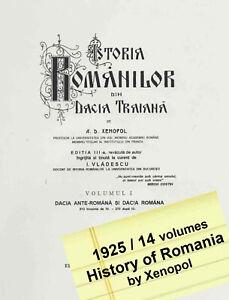 1925 Romanian History HUGE 14 vol. Istoria Romanilor din Dacia Traiana Xenopol