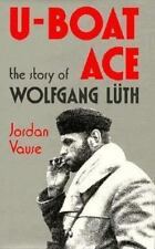 U-Boat Ace: The Story of Wolfgang Luth by Vause, Jordan
