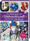 Meine bunte Weihnachtswelt von Bine Brändle (2015, Gebundene Ausgabe)