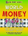 World Money by Law Felicia, Felicia Law, Gerry Bailey (Hardback, 2015)