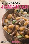 Cooking Jamaican Style: 25 Slow Cooker to Table Delicious Recipes by Martha Stone (Paperback / softback, 2013)