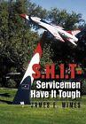 Shit-Servicemen Have It Tough by James E Wimes (Hardback, 2012)