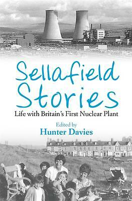 1 of 1 - Davies, Hunter, Sellafield Stories: Life In Britain's First Nuclear Plant, Very