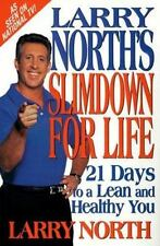 Larry North's Slimdown For Life: 21 Days to a Lean and Healthy You, Larry North,