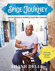 Spice Journey: Adventures in Middle Eastern Cooking by Shane Delia (Hardback, 2016)