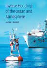 Inverse Modeling of the Ocean and Atmosphere by Andrew F. Bennett (Paperback, 2005)