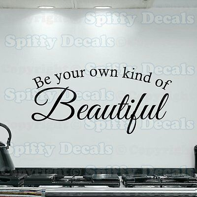 BE YOUR OWN KIND OF BEAUTIFUL Quote Vinyl Wall Decal ...
