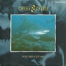 "China Crisis - You did cut me  (1985)  GERMANY 7"""