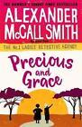 Precious and Grace von Alexander McCall Smith (2016, Gebundene Ausgabe)