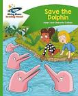 Reading Planet - Save the Dolphin - Green: Comet Street Kids by Rising Stars UK Ltd (Paperback, 2016)