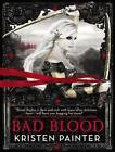 Bad Blood by Kristen Painter (CD-Audio, 2012)