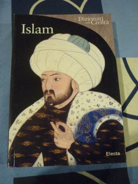 DIZIONARI DELLE CIVILTà ELECTA ISLAM