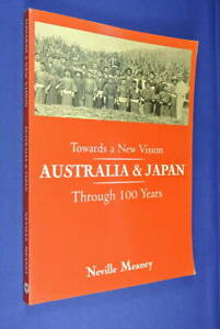 TOWARDS-A-NEW-VISION-Neville-Meaney-AUSTRALIA-amp-JAPAN-THROUGH-100-YEARS-History