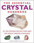 The Essential Crystal Handbook: All the Crystals You Will Ever Need for Health, Healing and Happiness by Simon Lilly, Sue Lilly (Paperback, 2006)