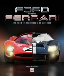 Ford-versus-Ferrari-The-battle-for-supremacy-at-Le-Mans-1966-9781787115729
