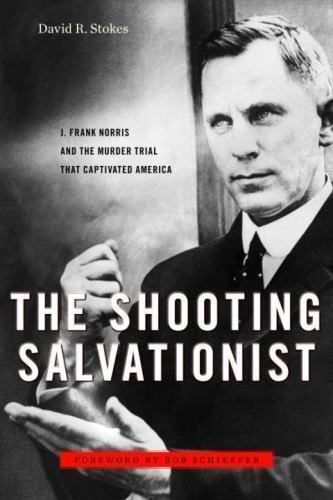 Shooting Salvationist : J. Frank Norris and the Murder Trial That-ExLibrary