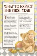 What to Expect the First Year by Arlene Eisenberg, Sandee E. Hathaway and Heidi