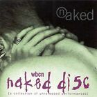 WBCN Naked Disc: A Collection of Unreleased Performances by Various Artists (CD, Nov-1999, Wicked Disc)