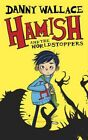 Hamish and the Worldstoppers by Danny Wallace (Hardback, 2015)