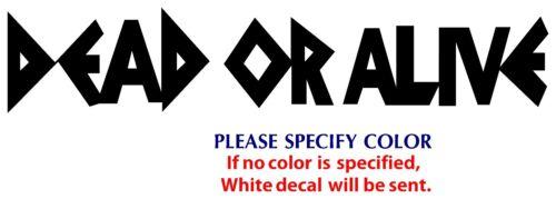 "DEAD OR ALIVE Metal Music Rock Band JDM Vinyl Sticker Decal Car Window Wall 12/"""