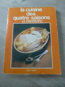 Details Sur Ancien Livre Cuisine Recettes La Cuisine Des 4 Saisons Le Printemps Colson Mary