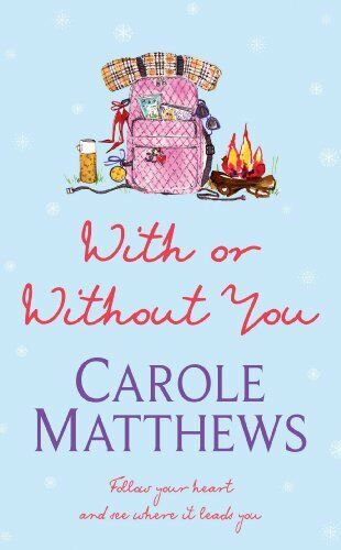 With or Without You By Carole Matthews. 9780755309931