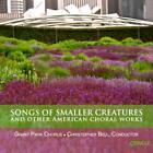 Songs of Smaller Creatures von Grant Park Chorus (2012)