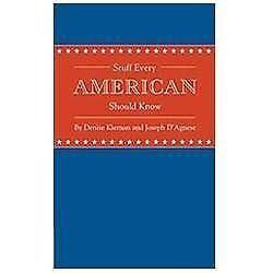 Stuff Every American Should Know by Kiernan, Denise, D'Agnese, Joseph