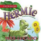 Hermie: A Common Caterpillar by Max Lucado (Hardback, 2001)