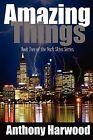 Amazing Things by Anthony Harwood (Paperback, 2011)