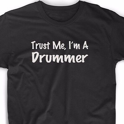 Trust Me I'm A Drummer T Shirt Tee Drum Musician Band Music Musician Funny Fun